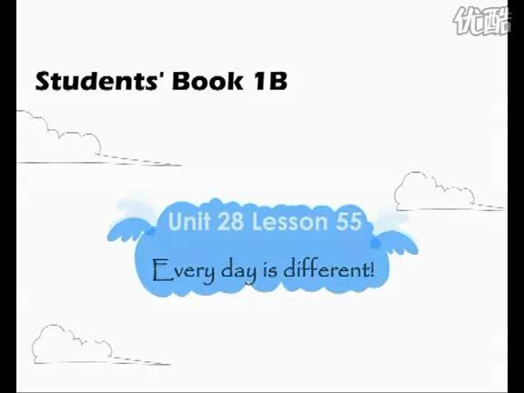 青少版新概念1B《Unit 28 Every day is different!》_Lesson55_视频.mp4
