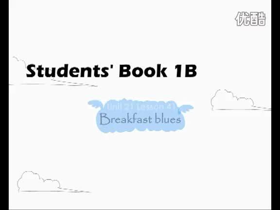 青少版新概念1B《Unit 21 Breakfast blues》_Lesson41_视频.mp4
