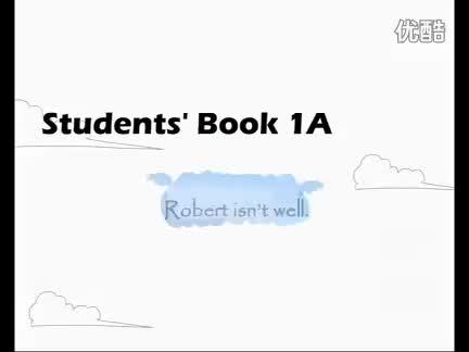 新概念英语青少版1A《Unit 4 Robert isn't well》视频.flv
