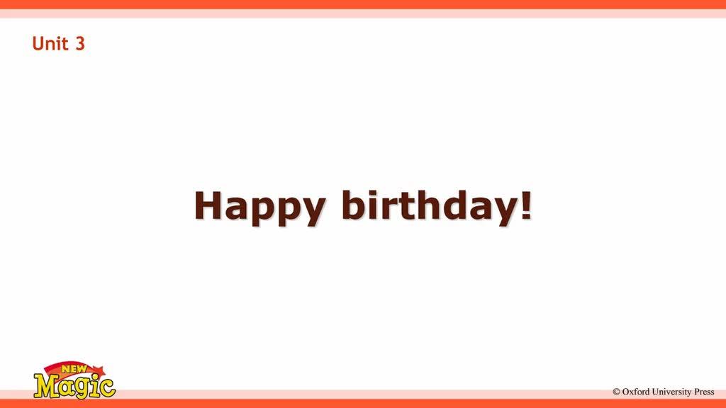 香港版牛津英语(New Magic 新魔法)1A Unit 3 Happy birthday ! 视频.mp4