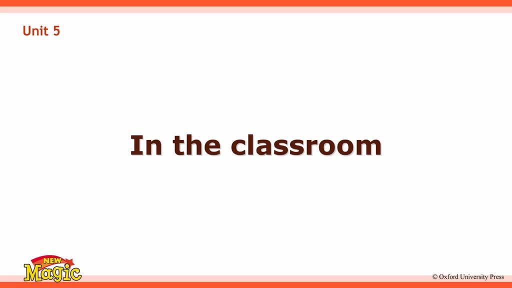 香港版牛津英语1A(New Magic )Unit 5 In the classroom 视频.mp4